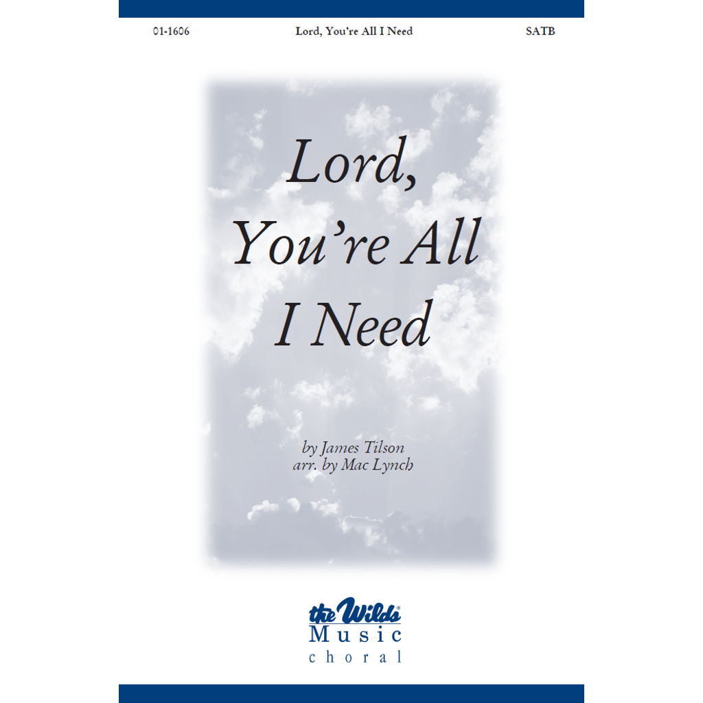 Lord, You're All I Need