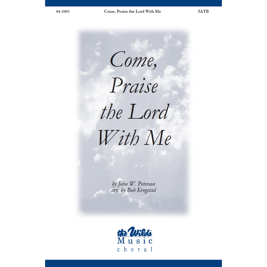 Come, Praise the Lord with Me