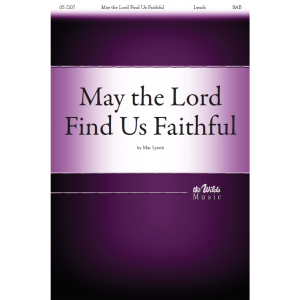 May the Lord Find Us Faithful