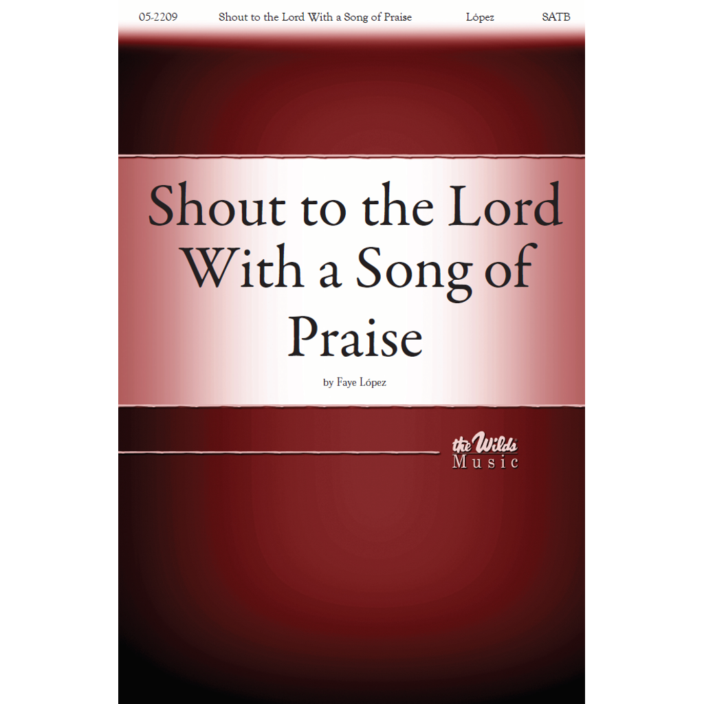 Shout to the Lord with a Song of Praise