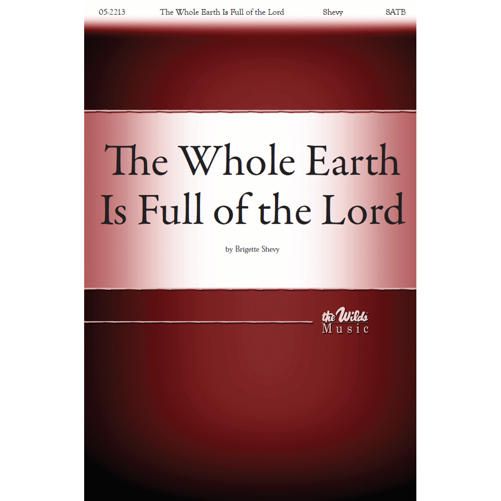 The Whole Earth Is Full of the Lord