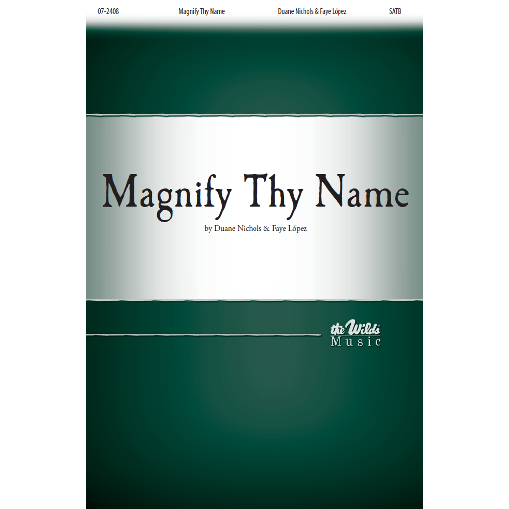 Magnify Thy Name