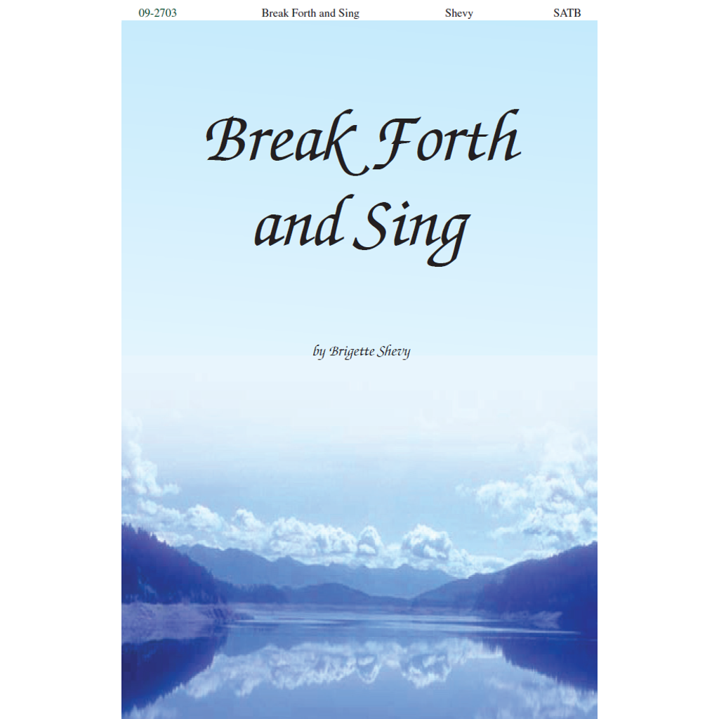 Break Forth and Sing