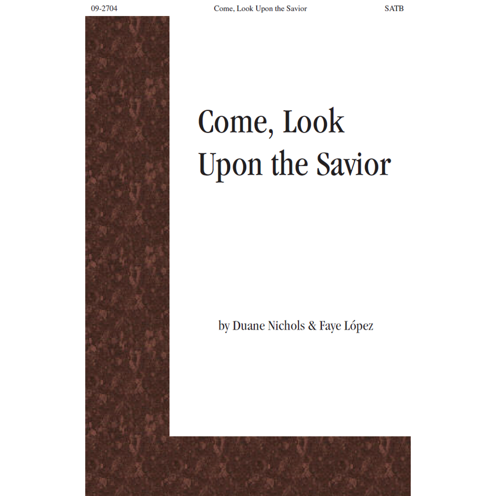 Come, Look upon the Savior