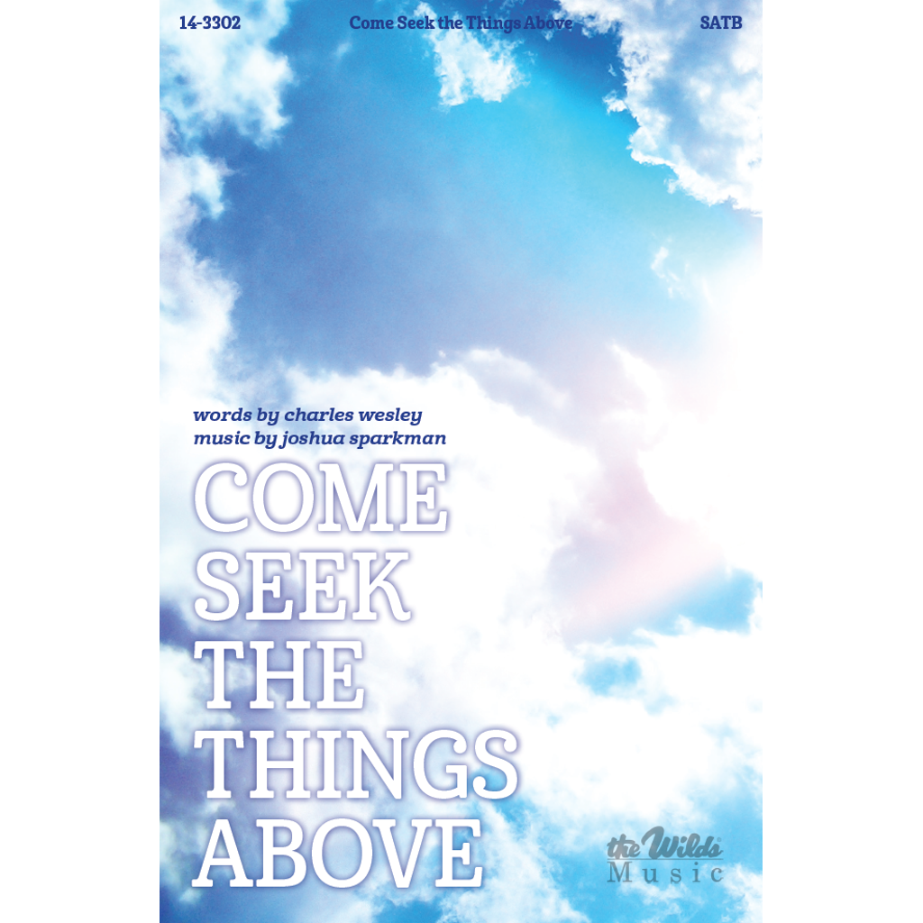 Come Seek the Things Above