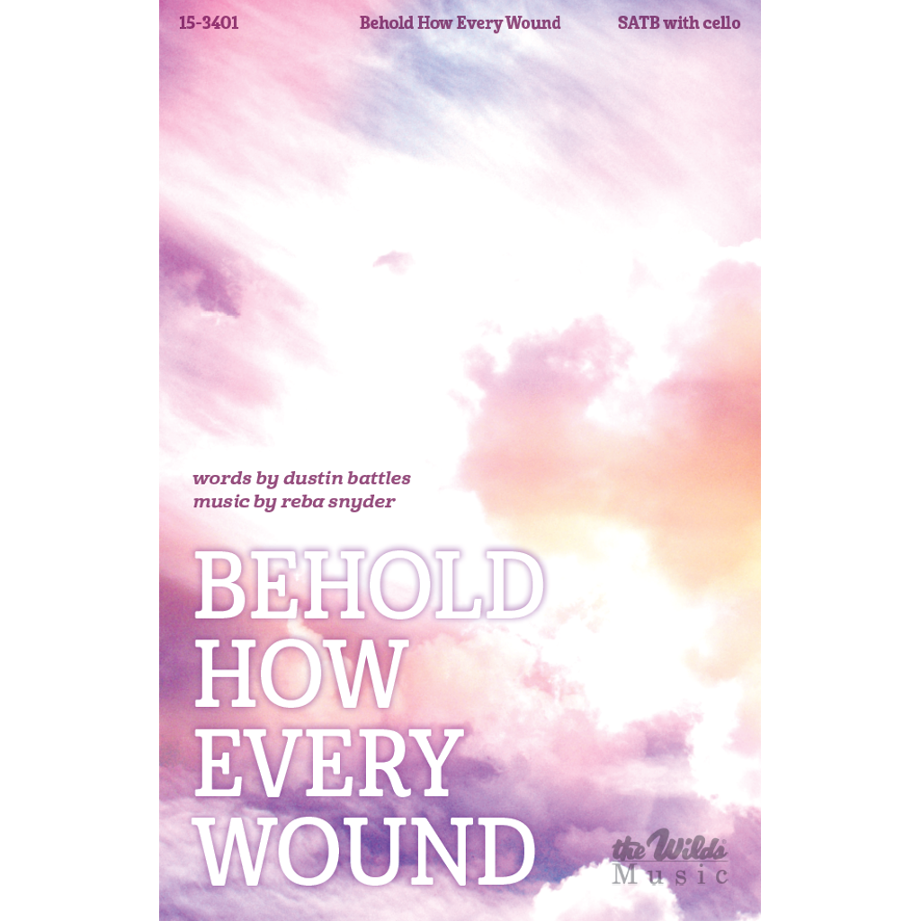 Behold How Every Wound
