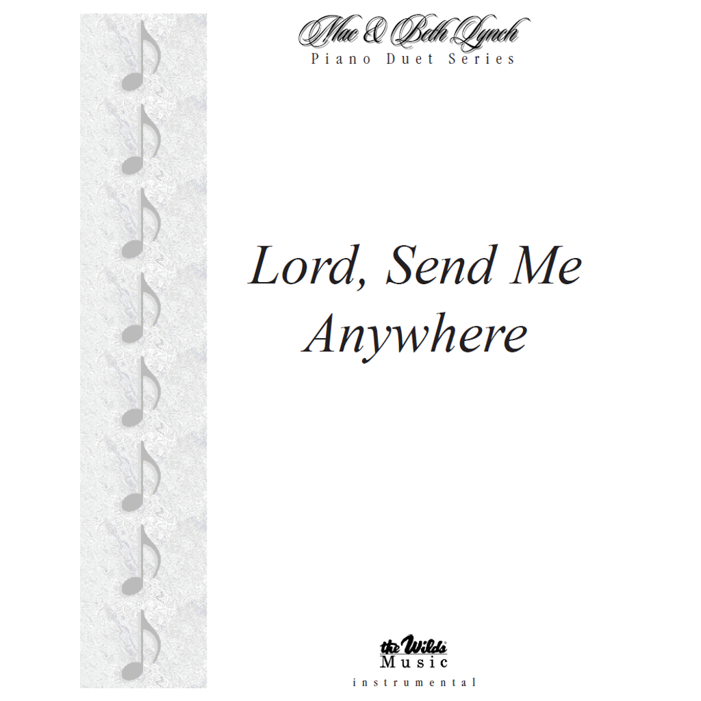 Lord, Send Me Anywhere