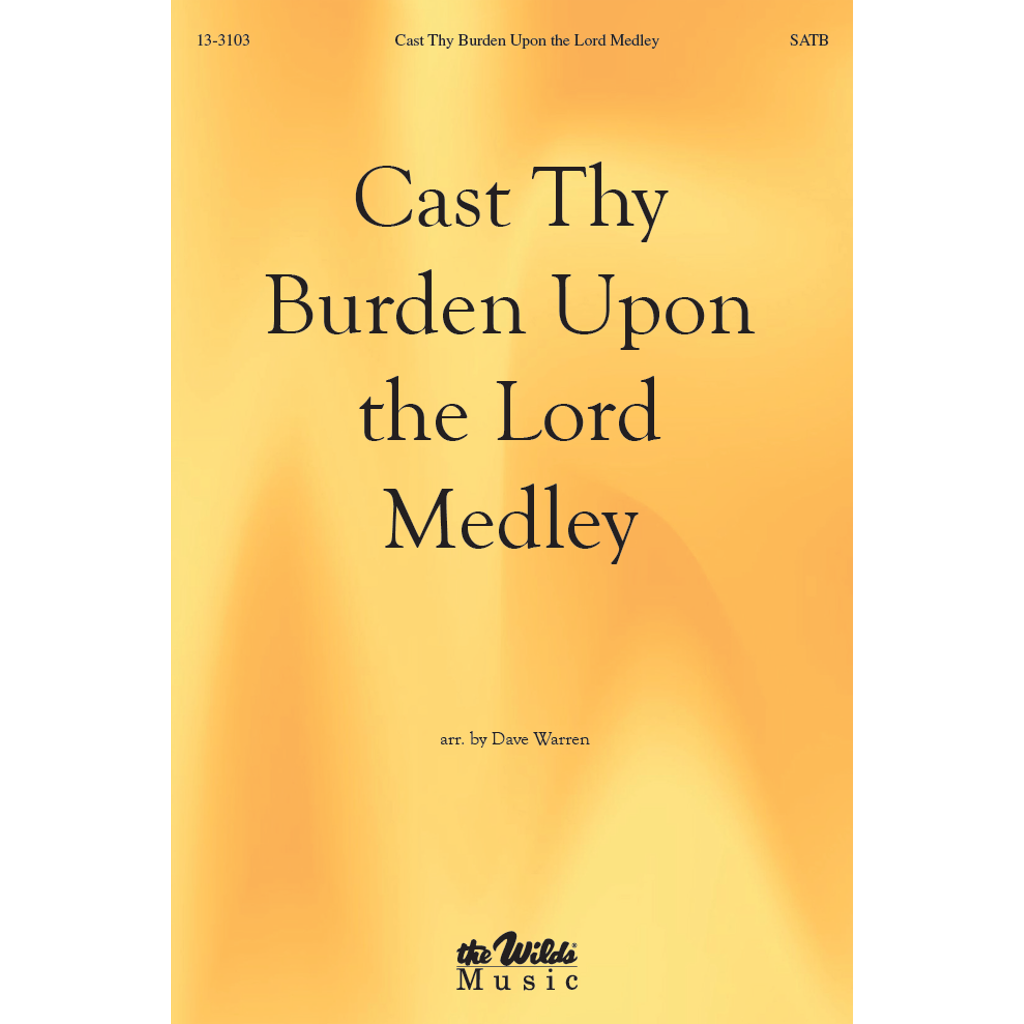 Cast Thy Burden upon the Lord Medley