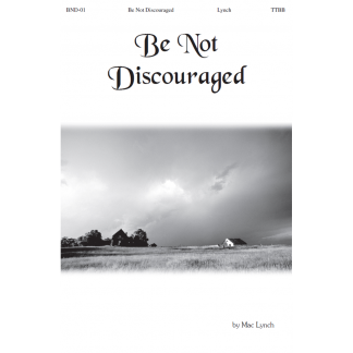 Be Not Discouraged