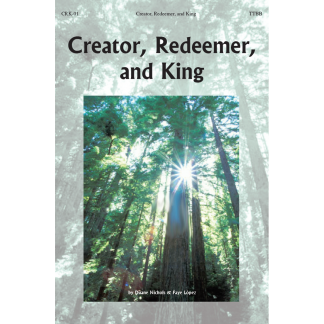 Creator, Redeemer, and King