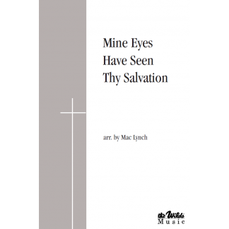 Mine Eyes Have Seen Thy Salvation