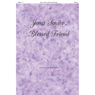 Jesus, Savior, Blessed Friend