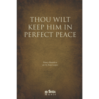 Thou Wilt Keep Him in Perfect Peace