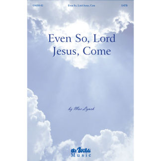 Even So, Lord Jesus, Come