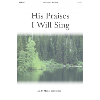 His Praises I Will Sing