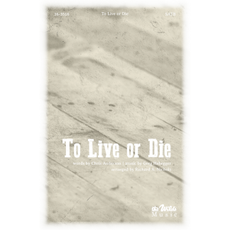 To Live or Die